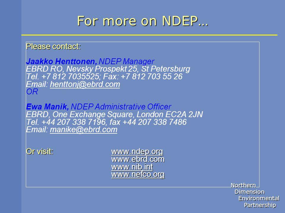 Northern Dimension Dimension Environmental Environmental Partnership Partnership For more on NDEP… Please contact: Jaakko Henttonen, NDEP Manager EBRD