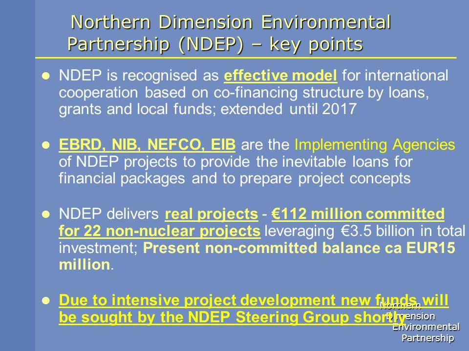 Northern Dimension Dimension Environmental Environmental Partnership Partnership Northern Dimension Environmental Partnership (NDEP) – key points NDEP