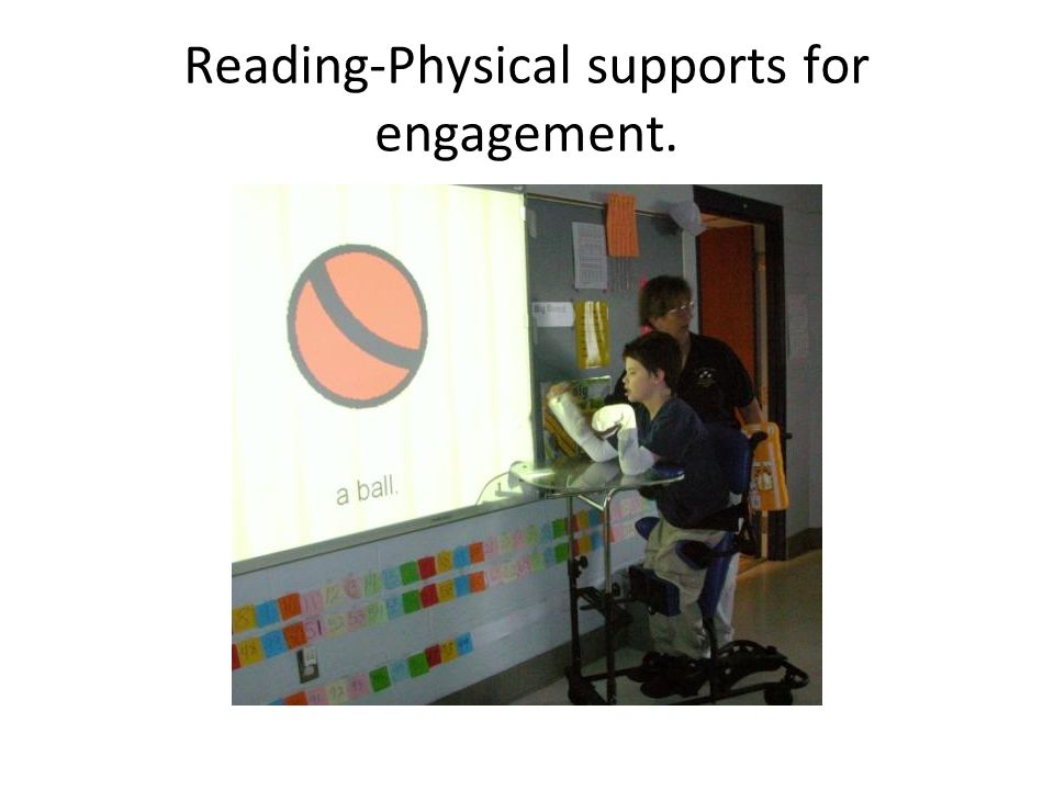 Reading-Physical supports for engagement.