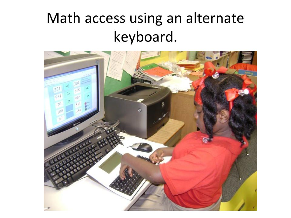 Math access using an alternate keyboard.