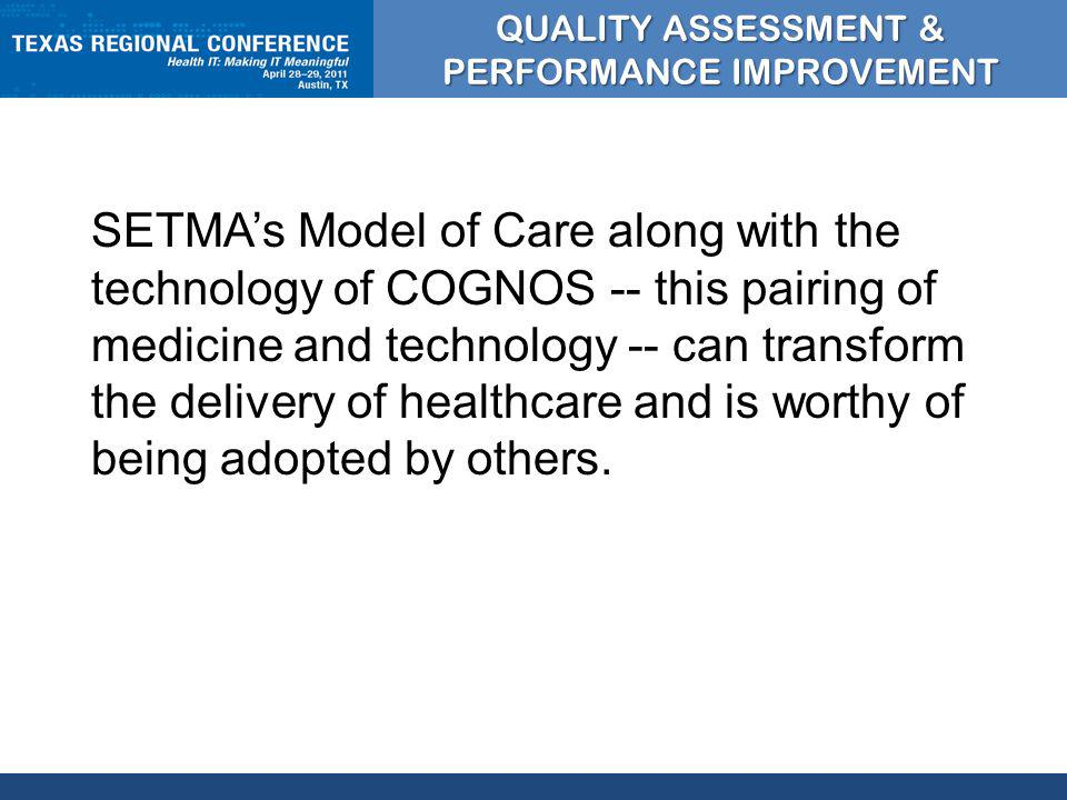 CLICK TO EDIT MASTER TITLE STYLE SETMAs Model of Care along with the technology of COGNOS -- this pairing of medicine and technology -- can transform the delivery of healthcare and is worthy of being adopted by others.