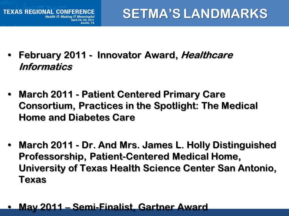 CLICK TO EDIT MASTER TITLE STYLE SETMAS LANDMARKS February Innovator Award, Healthcare InformaticsFebruary Innovator Award, Healthcare Informatics March Patient Centered Primary Care Consortium, Practices in the Spotlight: The Medical Home and Diabetes CareMarch Patient Centered Primary Care Consortium, Practices in the Spotlight: The Medical Home and Diabetes Care March Dr.