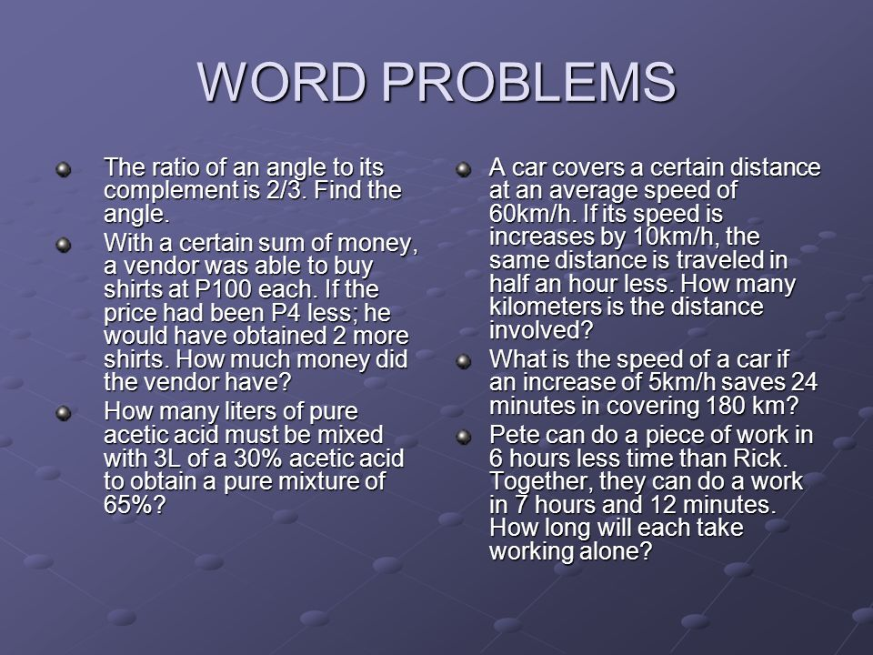 WORD PROBLEMS The ratio of an angle to its complement is 2/3.