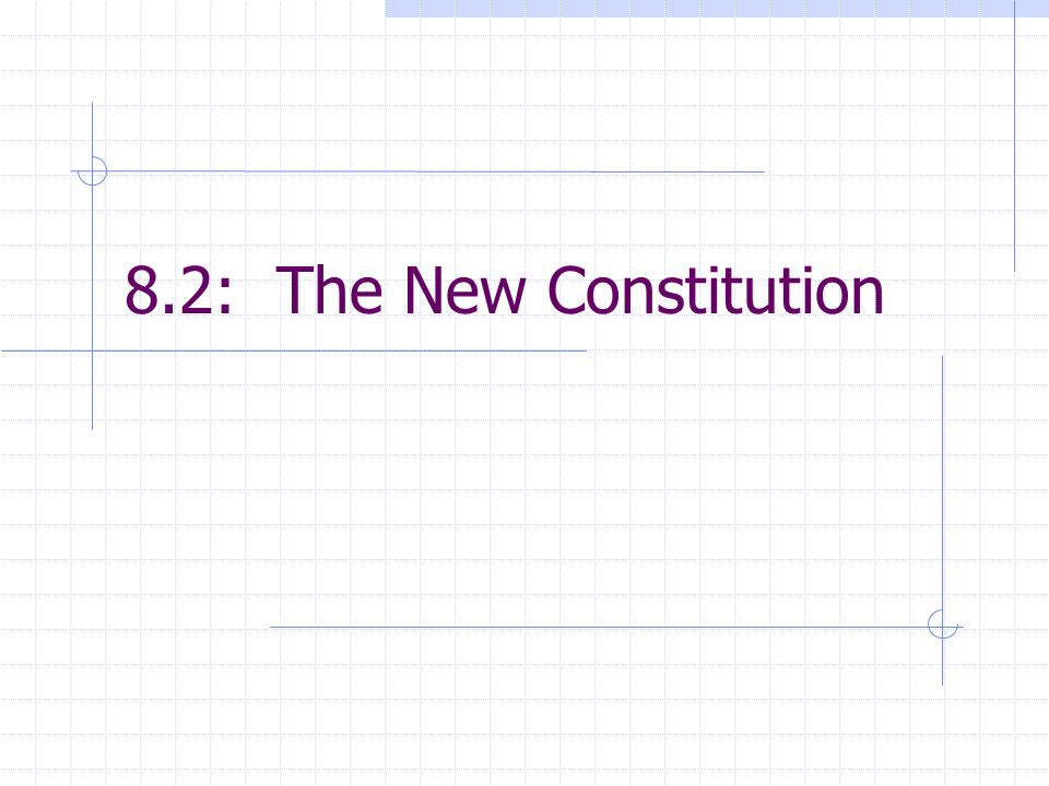 8.2: The New Constitution