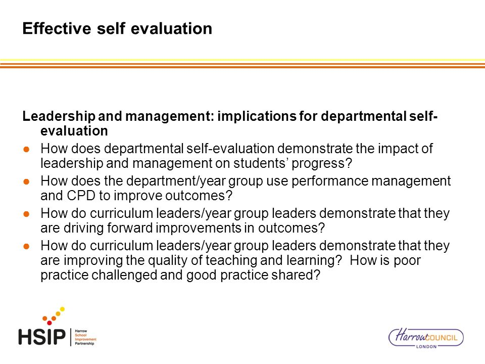 Effective self evaluation Leadership and management: implications for departmental self- evaluation How does departmental self-evaluation demonstrate