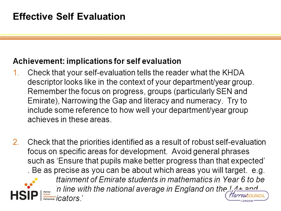 Effective Self Evaluation Achievement: implications for self evaluation 1.Check that your self-evaluation tells the reader what the KHDA descriptor lo