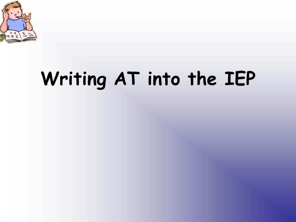 Writing AT into the IEP