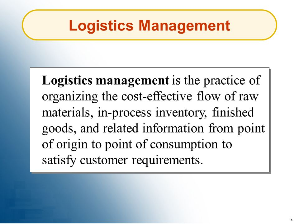 61 Logistics Management Logistics management is the practice of organizing the cost-effective flow of raw materials, in-process inventory, finished go