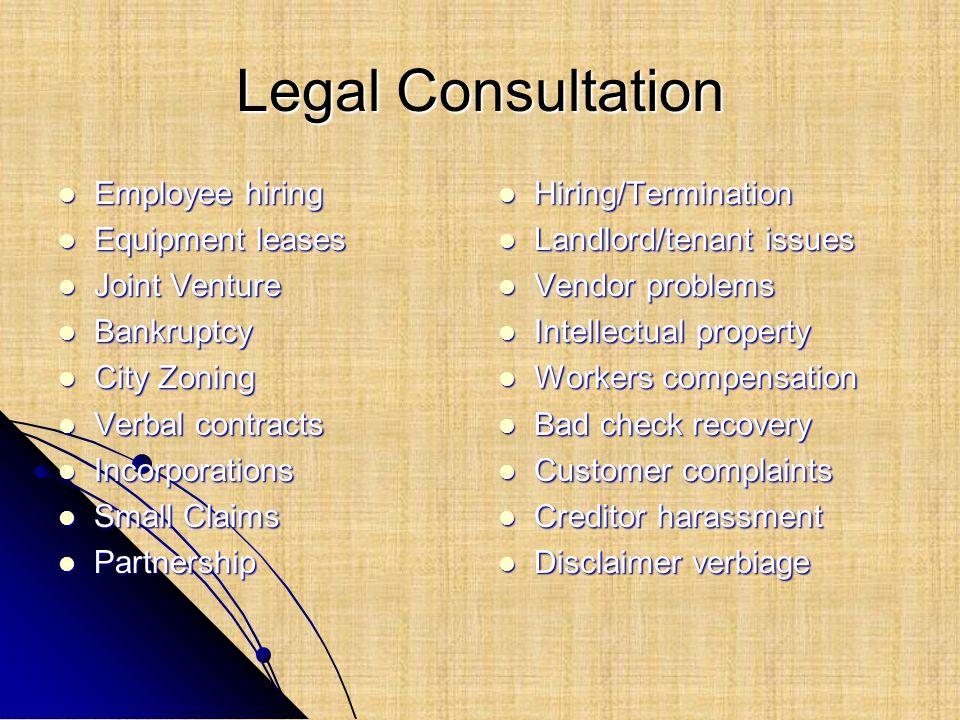 Legal Consultation Employee hiring Employee hiring Equipment leases Equipment leases Joint Venture Joint Venture Bankruptcy Bankruptcy City Zoning Cit