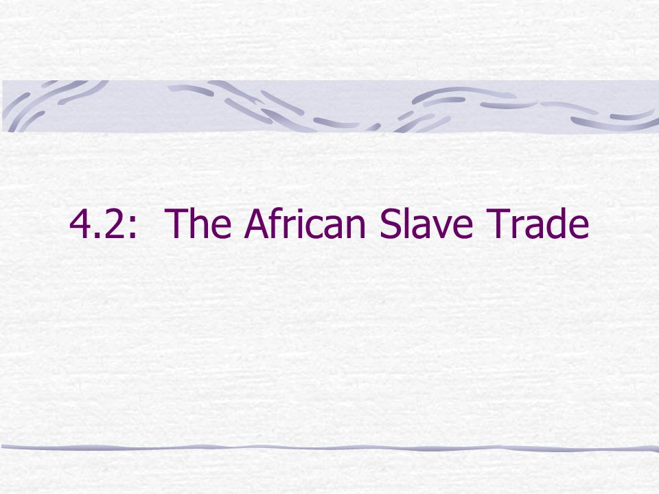 4.2: The African Slave Trade