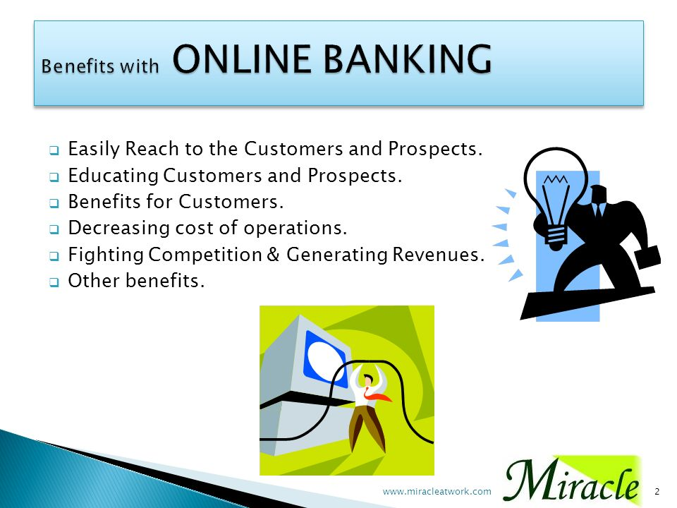 Customers and prospects can Reach the website from any where, any time ( 24x7).