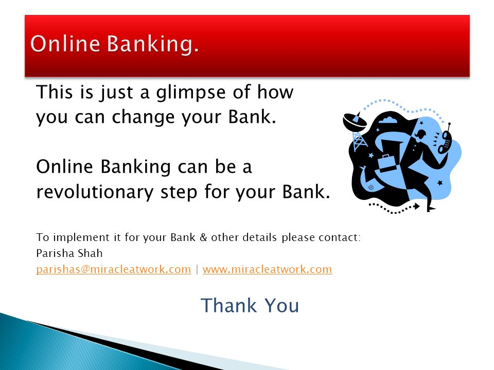 This is just a glimpse of how you can change your Bank. Online Banking can be a revolutionary step for your Bank. To implement it for your Bank & othe