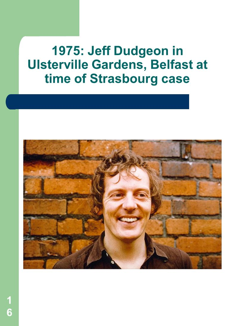 : Jeff Dudgeon in Ulsterville Gardens, Belfast at time of Strasbourg case