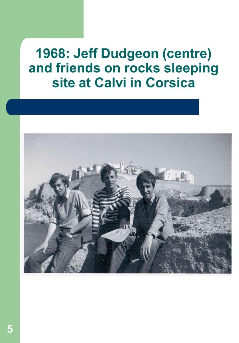 5 1968: Jeff Dudgeon (centre) and friends on rocks sleeping site at Calvi in Corsica