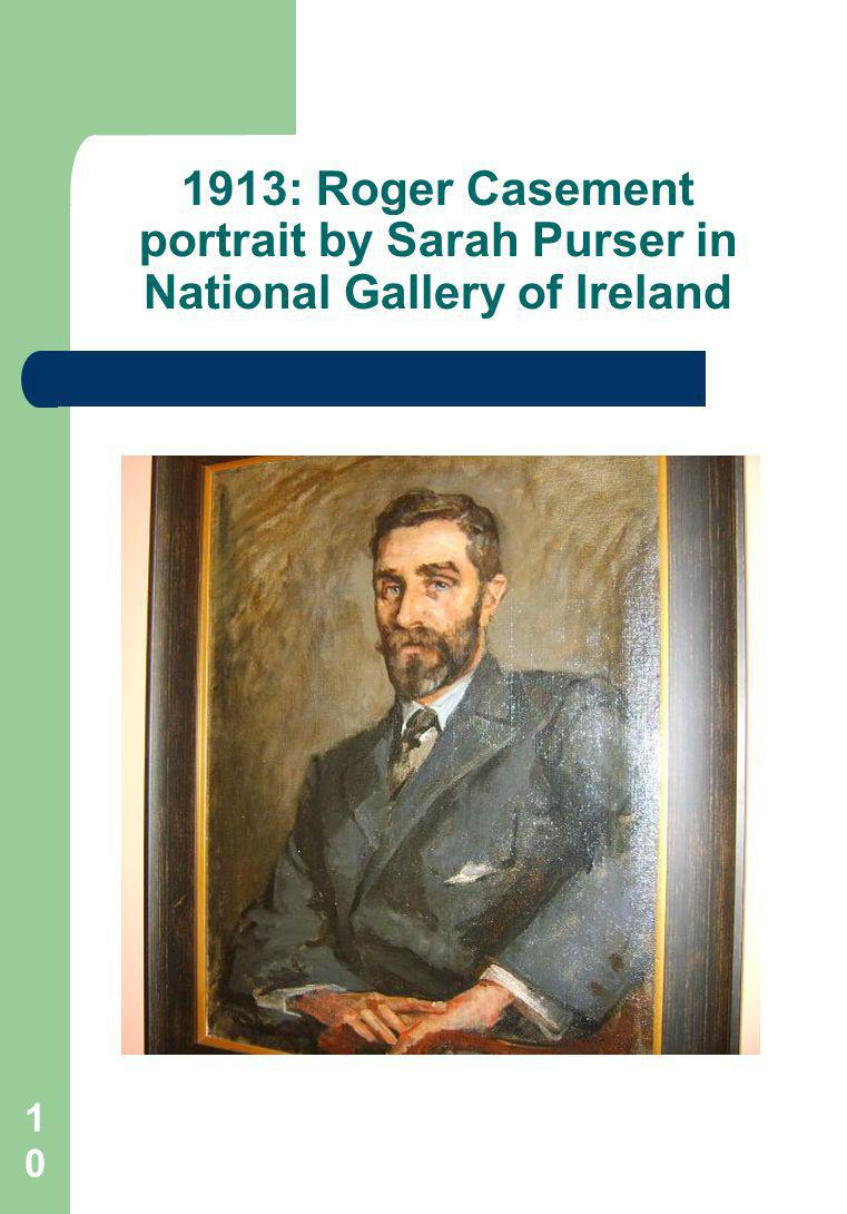10 1913: Roger Casement portrait by Sarah Purser in National Gallery of Ireland