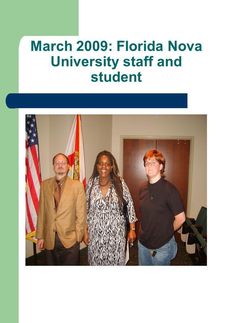March 2009: Florida Nova University staff and student