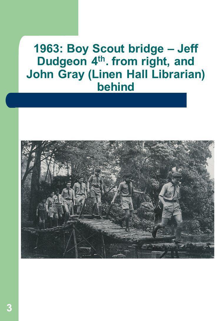 3 1963: Boy Scout bridge – Jeff Dudgeon 4 th.
