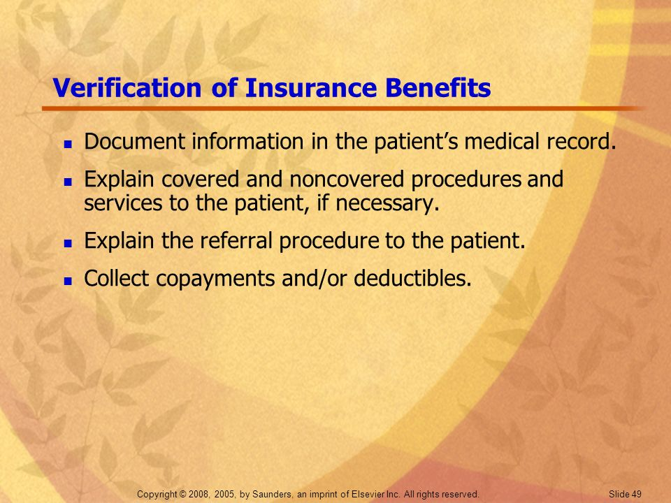 Copyright © 2008, 2005, by Saunders, an imprint of Elsevier Inc. All rights reserved. Slide 49 Verification of Insurance Benefits Document information