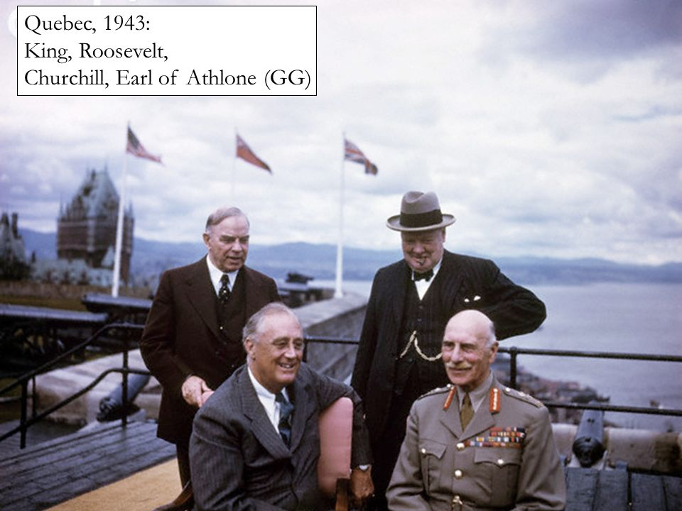 Quebec, 1943: King, Roosevelt, Churchill, Earl of Athlone (GG)