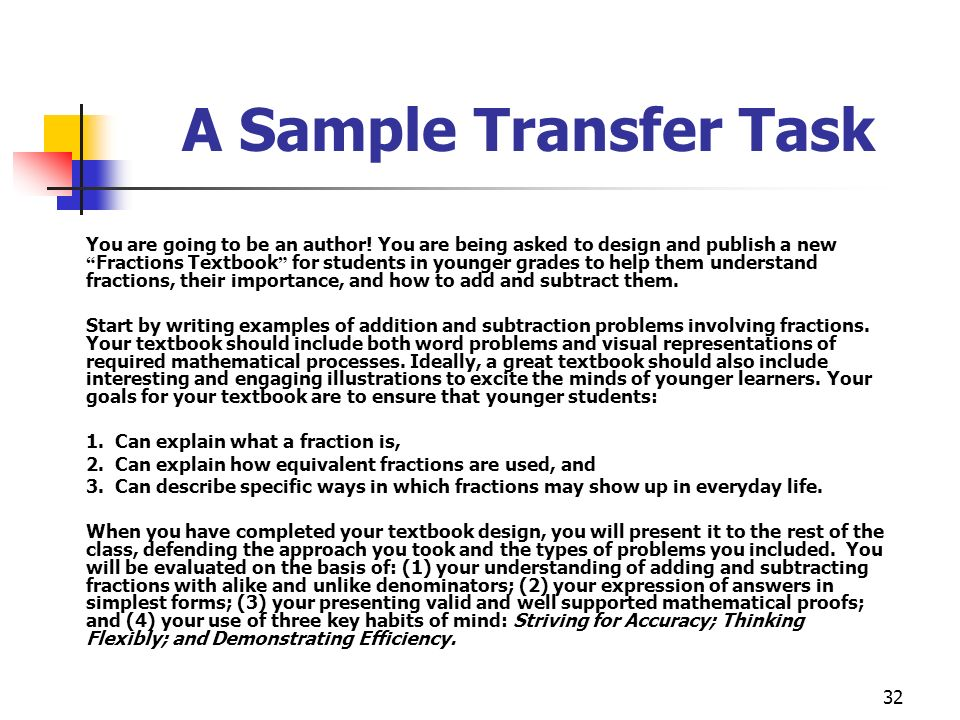 32 A Sample Transfer Task You are going to be an author! You are being asked to design and publish a new Fractions Textbook for students in younger gr
