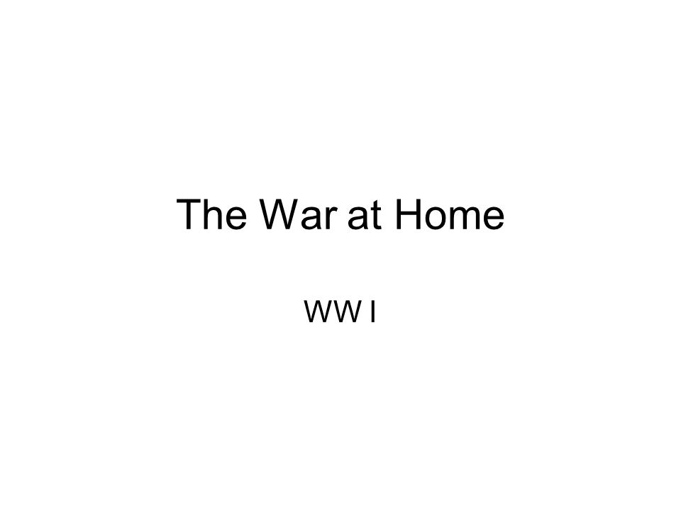 The War at Home WW I