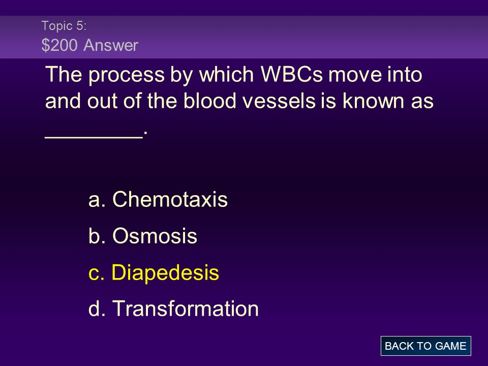 Topic 5: $300 Question The process of blood cell formation is known as _____________.