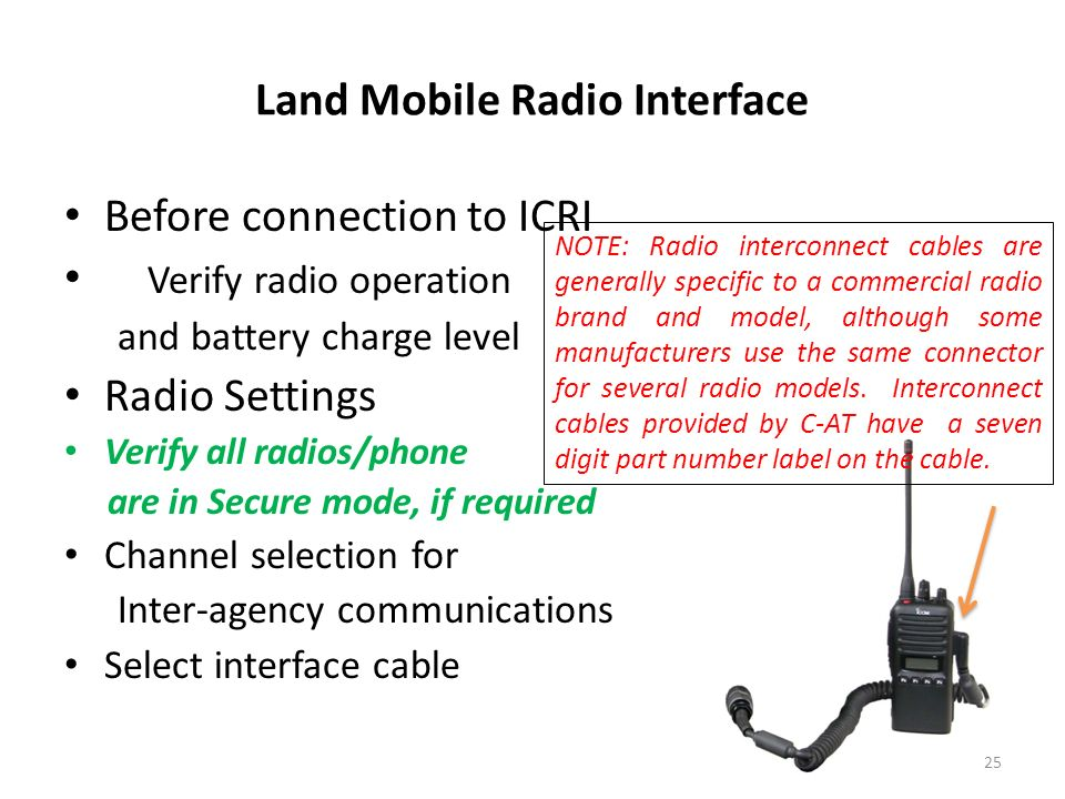 Land Mobile Radio Interface Before connection to ICRI Verify radio operation and battery charge level Radio Settings Verify all radios/phone are in Se