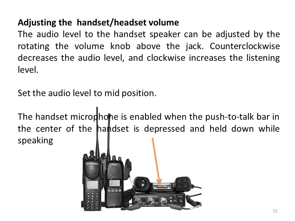 Adjusting the handset/headset volume The audio level to the handset speaker can be adjusted by the rotating the volume knob above the jack. Counterclo