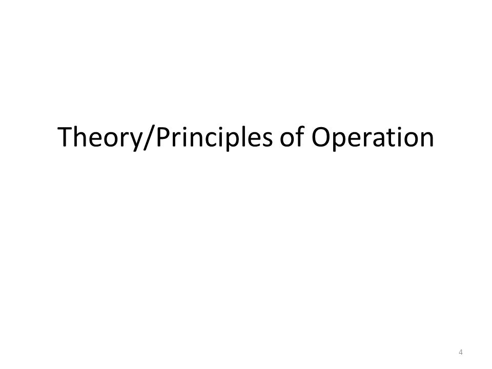 Theory/Principles of Operation 4