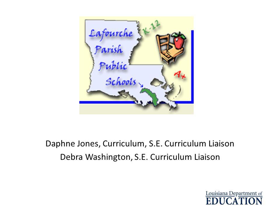 Daphne Jones, Curriculum, S.E. Curriculum Liaison Debra Washington, S.E. Curriculum Liaison