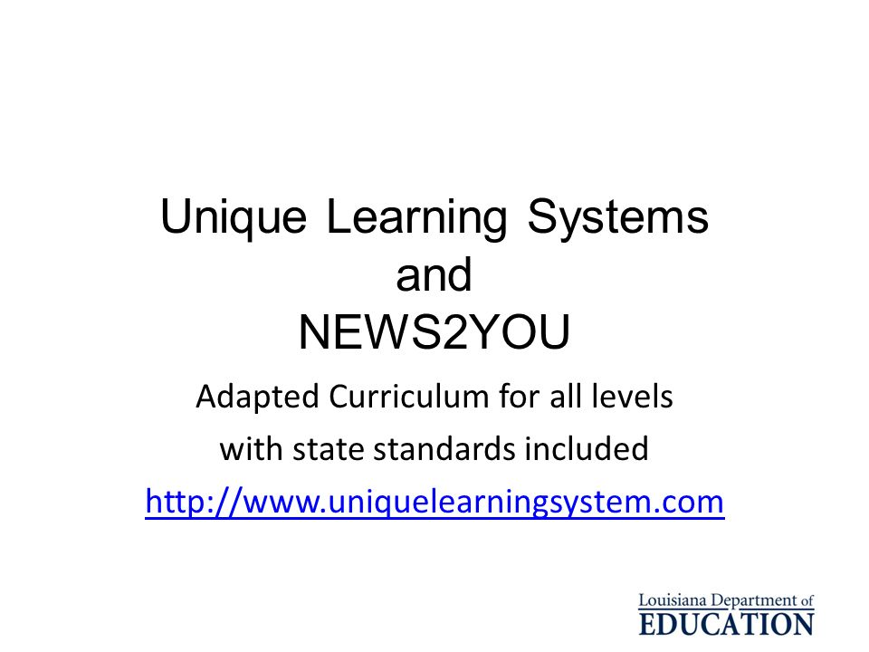 Unique Learning Systems and NEWS2YOU Adapted Curriculum for all levels with state standards included http://www.uniquelearningsystem.com