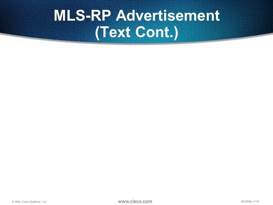 © 1999, Cisco Systems, Inc. www.cisco.com BCMSN7-10 MLS-RP Advertisement (Text Cont.)