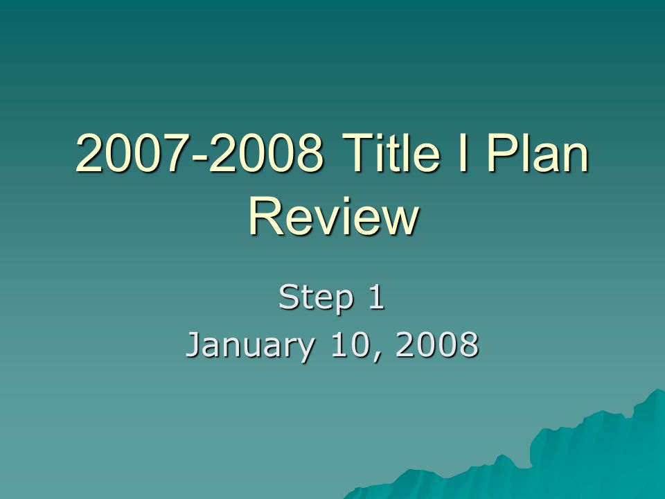 Title I Plan Review Step 1 January 10, 2008