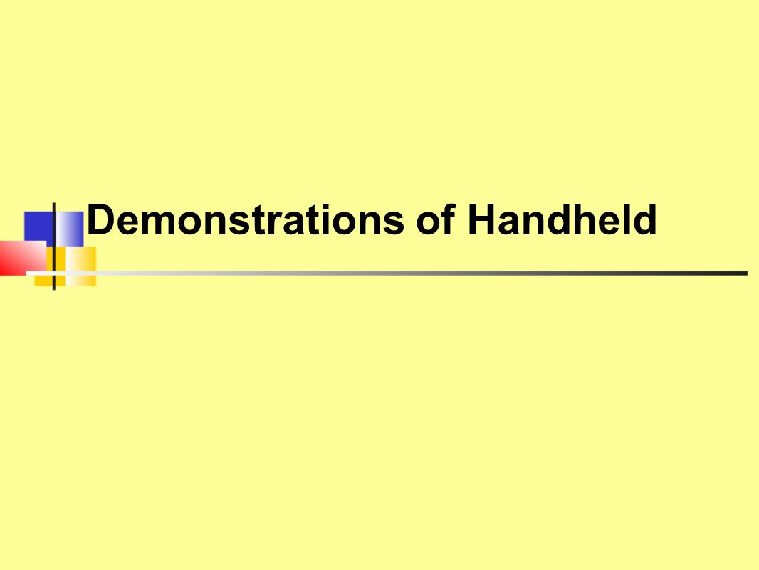 Demonstrations of Handheld