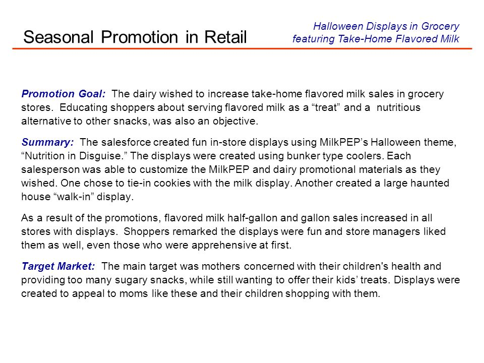 Promotion Goal: The dairy wished to increase take-home flavored milk sales in grocery stores.