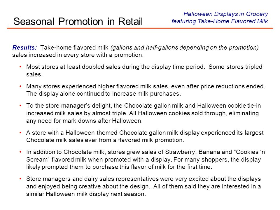 Timing & Resources The Halloween promotions were conducted during the middle to the end of October.