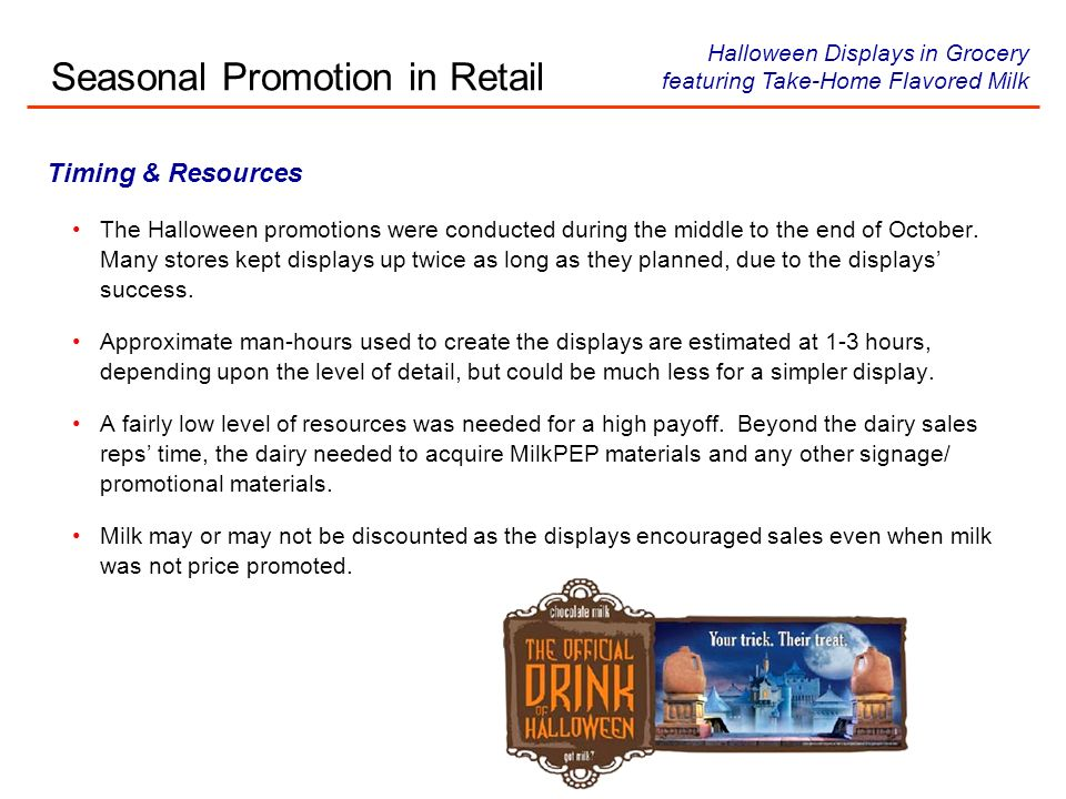 Promotion Planning Tools & Tips Encourage sales representatives to be creative and have fun with milk promotions so they view building displays as exciting, and not just another task to complete.