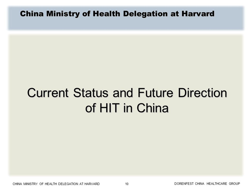 CHINA MINISTRY OF HEALTH DELEGATION AT HARVARD DORENFEST CHINA HEALTHCARE GROUP 10 China Ministry of Health Delegation at Harvard Current Status and F