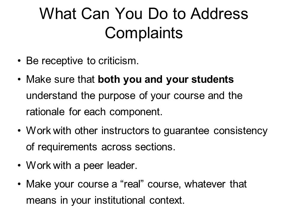 What Can You Do to Address Complaints Be receptive to criticism.