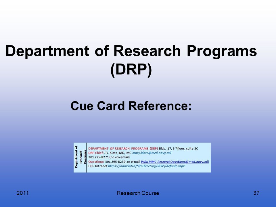 Department of Research Programs (DRP) Cue Card Reference: 2011Research Course37