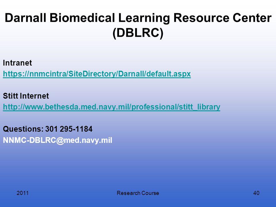 Darnall Biomedical Learning Resource Center (DBLRC) Intranet https://nnmcintra/SiteDirectory/Darnall/default.aspx Stitt Internet http://www.bethesda.m