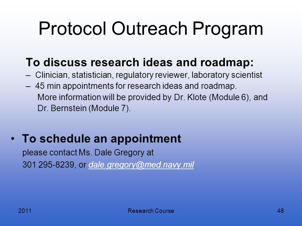 Protocol Outreach Program To discuss research ideas and roadmap: –Clinician, statistician, regulatory reviewer, laboratory scientist –45 min appointme