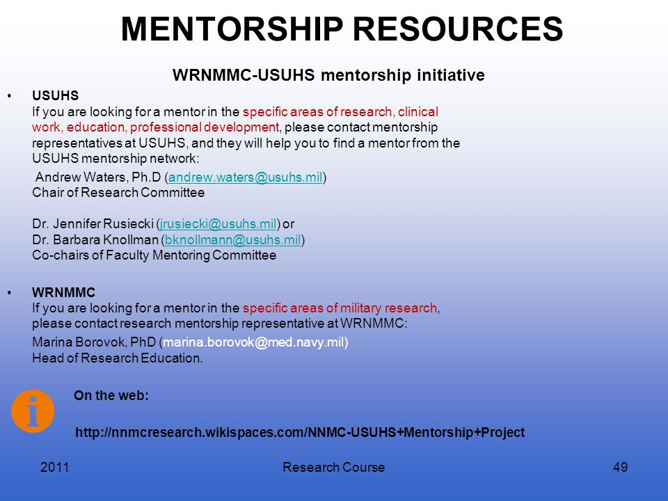 MENTORSHIP RESOURCES WRNMMC-USUHS mentorship initiative USUHS If you are looking for a mentor in the specific areas of research, clinical work, educat