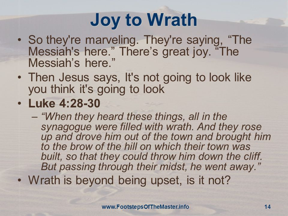 Joy to Wrath So they re marveling. They re saying, The Messiah s here.
