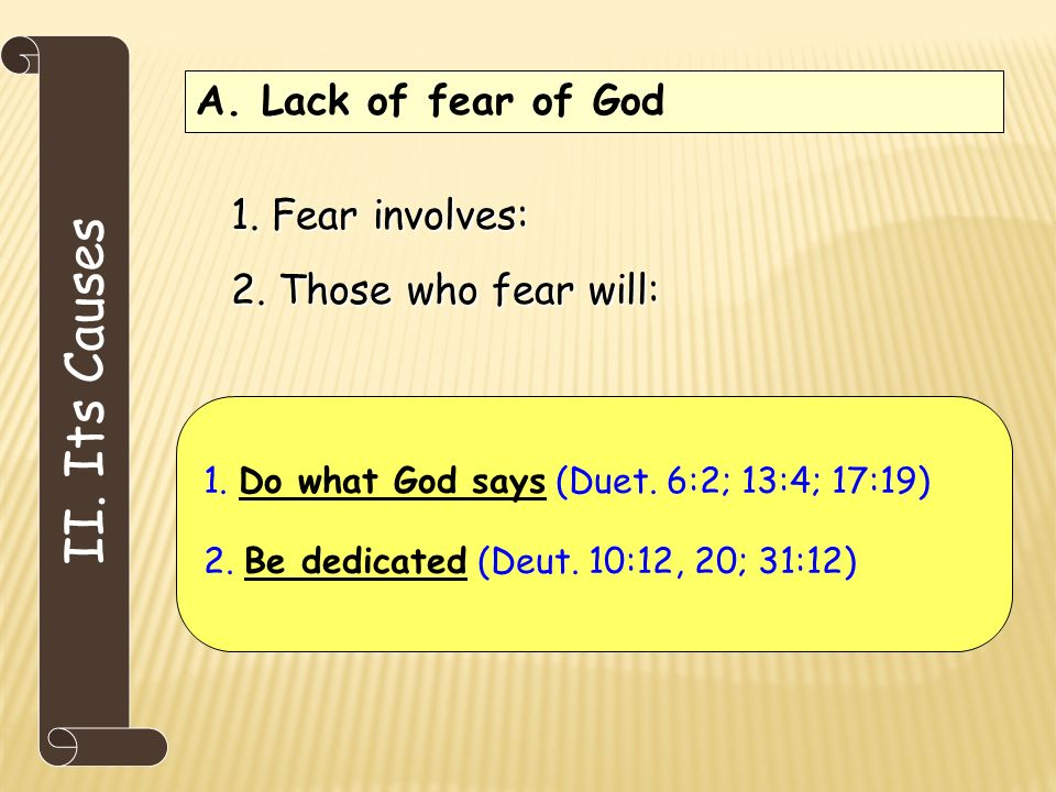 II. Its Causes A. Lack of fear of God 1. Fear involves: 2.
