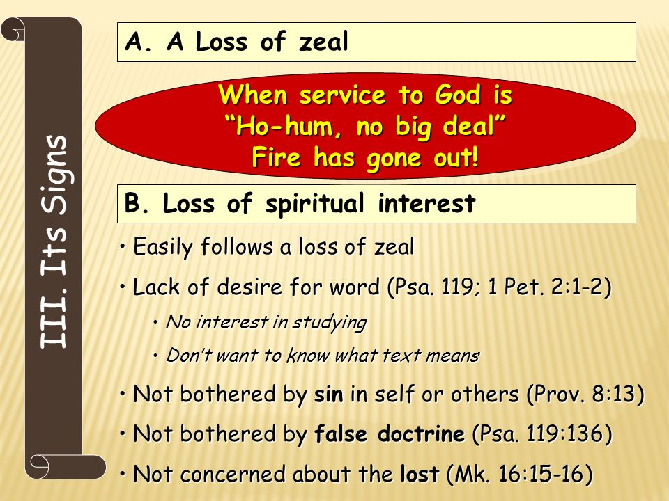 III. Its Signs A. A Loss of zeal B.