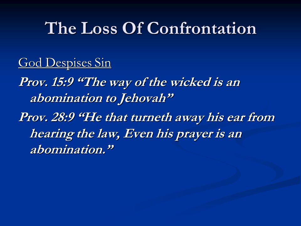 The Loss Of Confrontation God Despises Sin Prov.