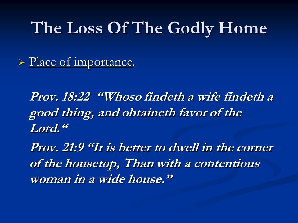 The Loss Of The Godly Home Place of importance. Place of importance.