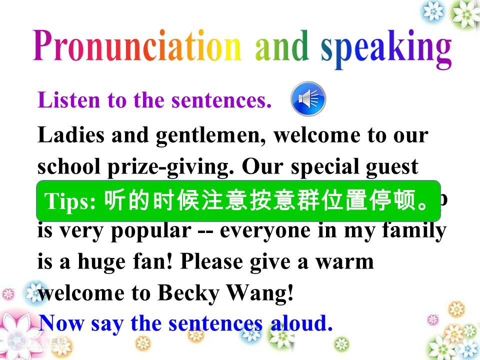 Listen to the sentences. Ladies and gentlemen, welcome to our school prize-giving.