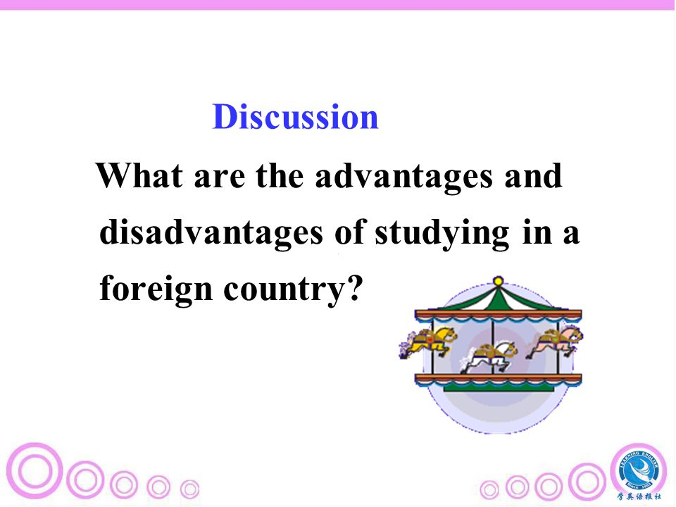 What are the advantages and disadvantages of studying in a foreign country Discussion